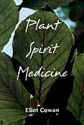 Plant Spirit Medicine The Healing Power of Plants