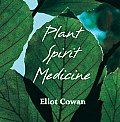 Plant Spirit Medicine (CD: Healing with the Power of Plant