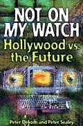 Not on My Watch: Hollywood Vs the Future