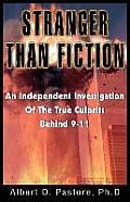 Stranger Than Fiction: An Independent Investigation of the True Culprits Behid 9-11