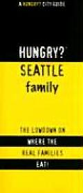 Hungry Seattle Family The Lowdown on Where the Real People Eat