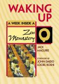 Waking Up: A Week Inside Zen Monastery