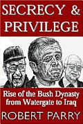 Secrecy & Privilege Rise of the Bush D