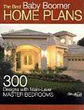 Best Baby Boomer Home Plans: 300 Designs with Main-Level Master Bedrooms