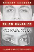 Islam Unveiled Disturbing Questions about the Worlds Fastest Growing Religion