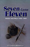 Seven Come Eleven: Stories and...