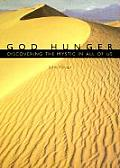 God Hunger Discovering the Mystic in All of Us