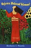 Rejoice, Beloved Woman!: The Psalms Revisioned