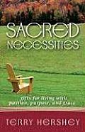 Sacred Necessities: Gifts for Living with Passion, Purpose, and Grace