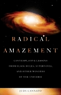 Radical Amazement Contemplative Lessons from Black Holes Supernovas & Other Wonders of the Universe