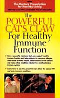 The Powerful Cat's Claw for Healthy Immune Function (Doctors' Prescription for Healthy Living)