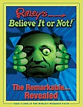 Ripleys Believe It or Not The Remarkable Revealed