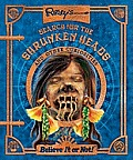 Ripley's Search for the Shrunken Heads: And Other Curiosities Cover