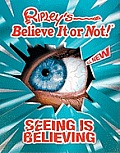 Ripley's Believe It or Not! Seeing Is Believing! (Ripley's Believe It or Not)