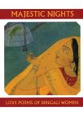 Majestic Nights: Love Poems of Bengali Women