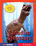 Canadian Dinosaurs (Wow Canada)