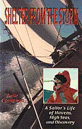 Shelter from the Storm: A Sailor's Life of Havens, High Seas, and Discover