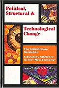 Political Structural and Technological Change Vol 3: Globalization Revolution
