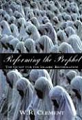 Reforming the Prophet The Dawn of the Islamic Reformation