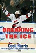 Breaking the Ice The Black Experience in Professional Hockey