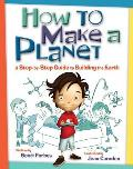 How to Make a Planet: A Step-By-Step Guide to Building the Earth