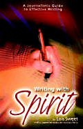 Writing with Spirit: A Journalistic Guide to Effective Writing