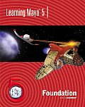 Learning Maya 5 Foundation