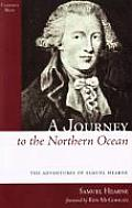 A Journey To The Northern Ocean: The Adventures Of Samuel Hearne by Samuel Hearne
