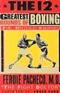 The 12 Greatest Rounds of Boxing