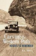 Carving the Western Path: Routes to Remember Cover