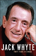 Jack Whyte: Forty Years In Canada: A Memoir by Jack Whyte