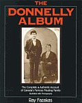 Donnelly Album The Complete & Authentic Account of Canadas Famous Feuding Family