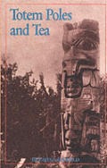 Totem Poles & Tea