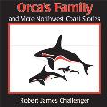Orca's Family: And More Northwest Coast Stories