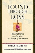 Found Through Loss: Healing Stories from Scripture & Everyday Sacredness with CD (Audio)