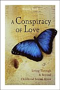 A Conspiracy of Love: Living Through and Beyond Childhood Sexual Abuse