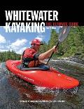 Whitewater Kayaking: The Ultimate Guide