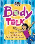 Body Talk: The Straight Facts on Fitness, Nutrition, and Feeling Great about Yourself! Cover