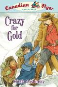 Crazy for Gold (Canadian Flyer Adventures)