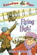 Flying High! (Canadian Flyer Adventures)