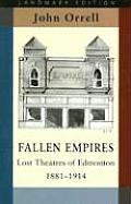 Fallen Empires: Lost Theatres of Edmonton 1881-1914