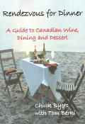 Rendezvous for Dinner: A Guide to Canadian Wine, Dining and Dessert