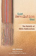 Quiet Revolution West: The Rebirth of Metis Nationalism by John ...