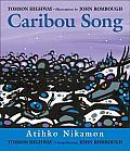 Caribou Song/Atihko Nikamon