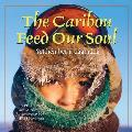The Caribou Feed Our Soul/Etthen Bet'a Daghidda (Land Is Our Storybook)