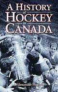 A History of Hockey in Canada