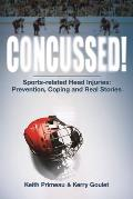 Concussed!: Sports-Related Head Injuries: Prevention, Coping and Real Stories Cover
