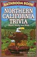 Bathroom Book of Northern California Trivia