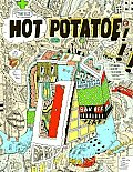 Marc Bell's Hot Potatoe: Fine Ahtwerks: 2001-2008