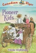 Pioneer Kids (Canadian Flyer Adventures)